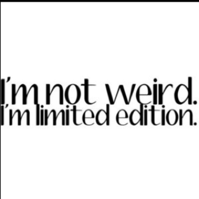 Quotes About Being Unique Woo For Being Unique Quotable Quotes Words Funny Quotes