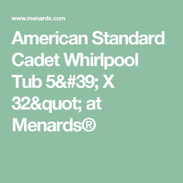 American Standard Cadet Whirlpool Tub 5 X 32 At Menards Whirlpoolbathtubs Whirlpool Tub Whirlpool American Standard