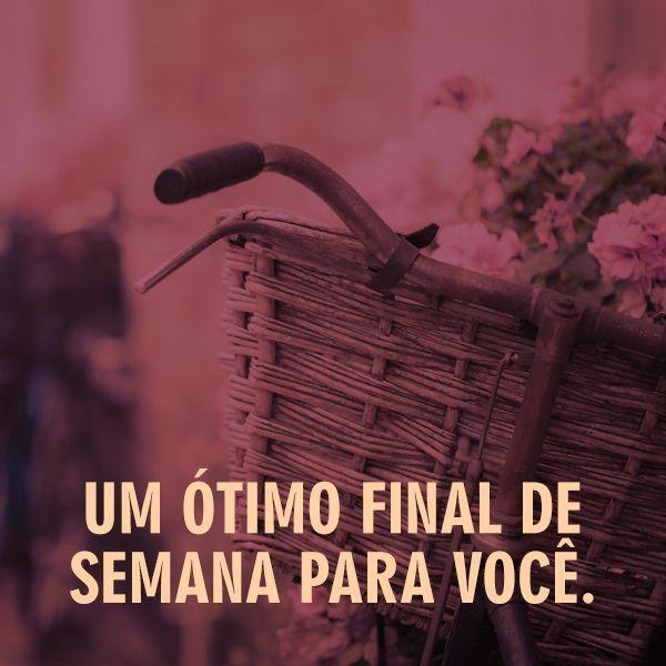 Imagens E Frases De Bom Fim De Semana Com Imagens Bom Final De