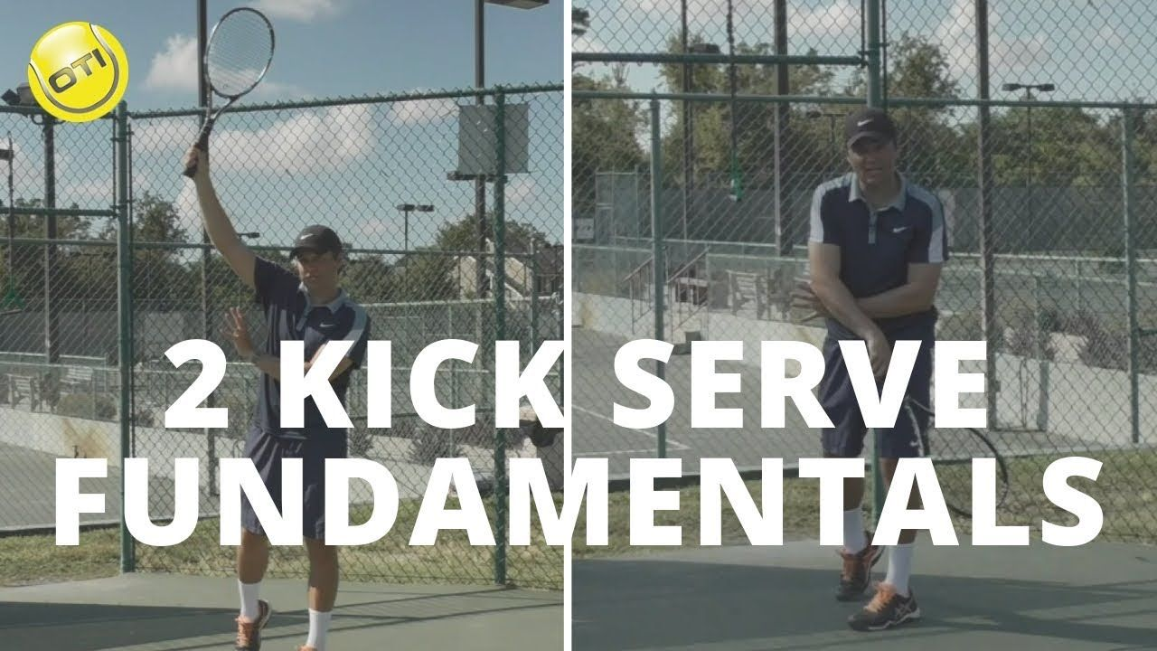 2 Kick Serve Fundamentals Kicks Tennis Serve Fundamental
