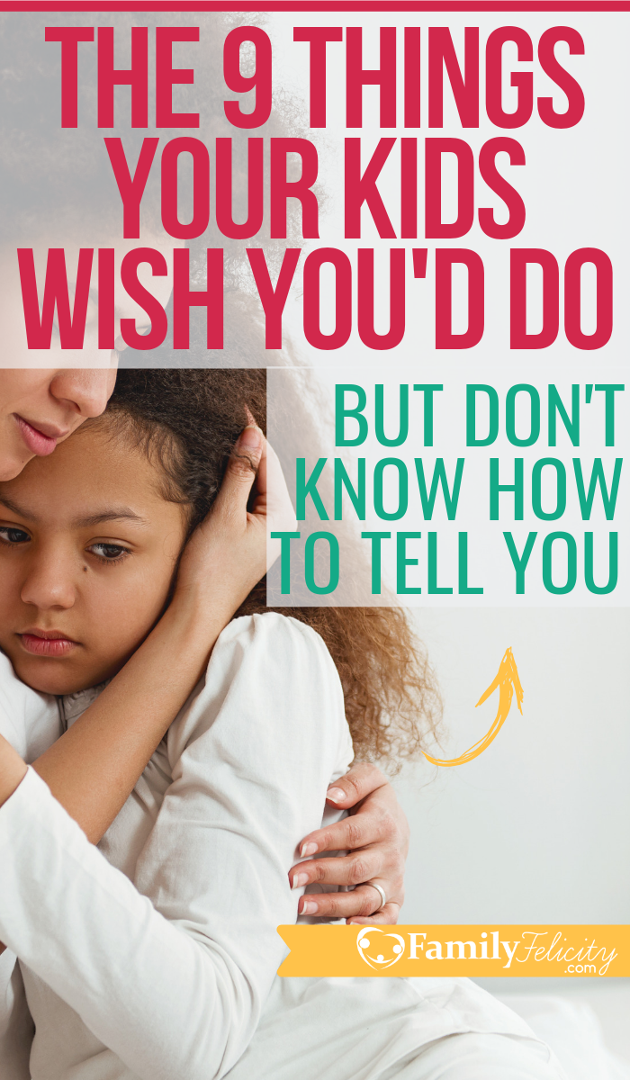 The 9 Things Your Kids Really Needs You to Do Ever