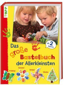 Das große Bastelbuch für die Allerkleinsten | TOPP Bastelbücher online kaufen