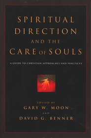 Spiritual Direction And The Care Of Souls A Guide To Christian Approaches And Practices Edited By Spirituality Spiritual Formation Directions