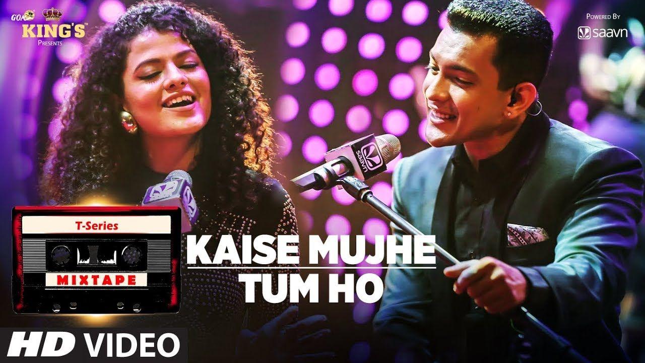 Kaise Mujhe/Tum Ho Song TSeries Mixtape Palak Muchhal