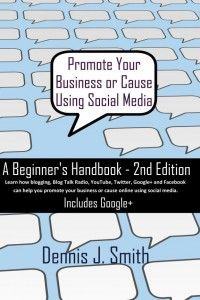 """Get your signed copy of """"Promote Your Business or Cause Using Social Media – A Beginner's Handbook"""" for just $12.95! Makes a great gift for business owners or anyone interested in using social media to promote a business or cause."""