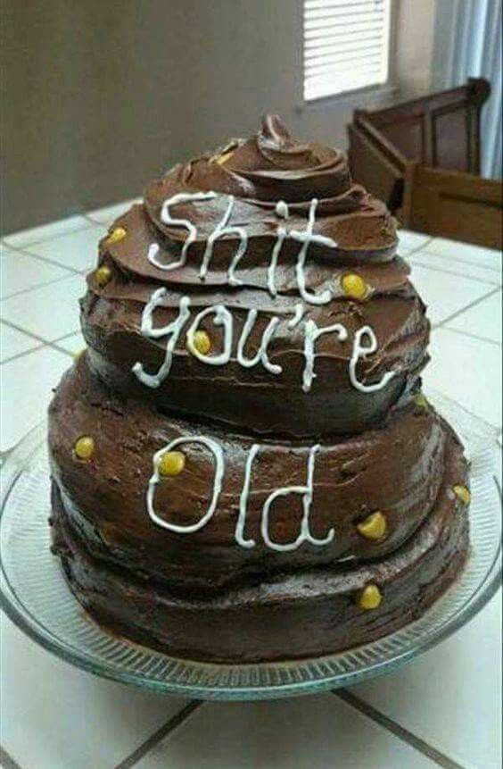 Wondrous Birthday Cake Shit Youre Old Funny Birthday Cakes Funny Cake Funny Birthday Cards Online Hendilapandamsfinfo