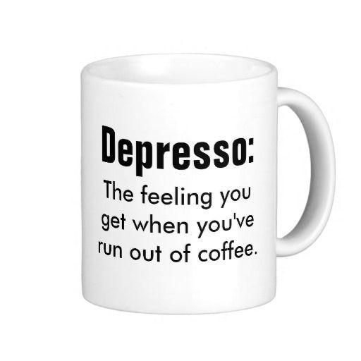 Funny Coffe Quote Depresso Classic White Coffee Mug Coffee Quotes