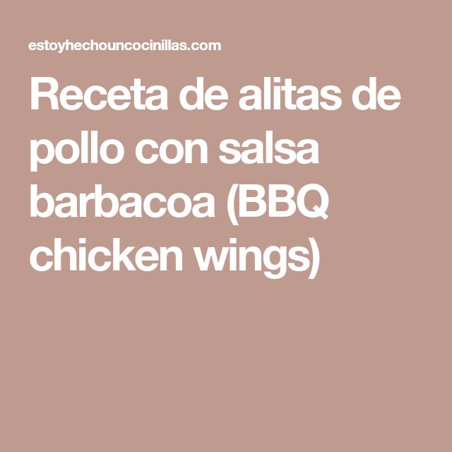 Receta de alitas de pollo con salsa barbacoa (BBQ chicken wings)