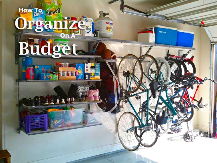 How To Organize On A Budget Tips And Tricks To Help Tackle Those