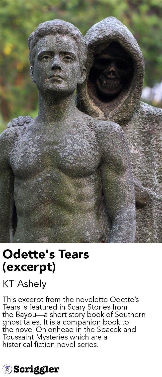 Odette's Tears (excerpt) by KT Ashely https://scriggler.com/detailPost/story/39314