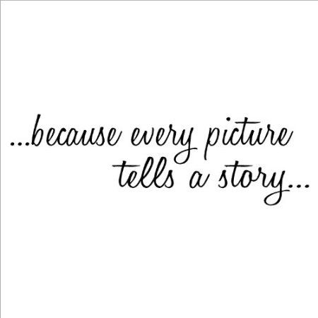 Because Every Picture Tells A Story Wall Saying Vinyl Lettering
