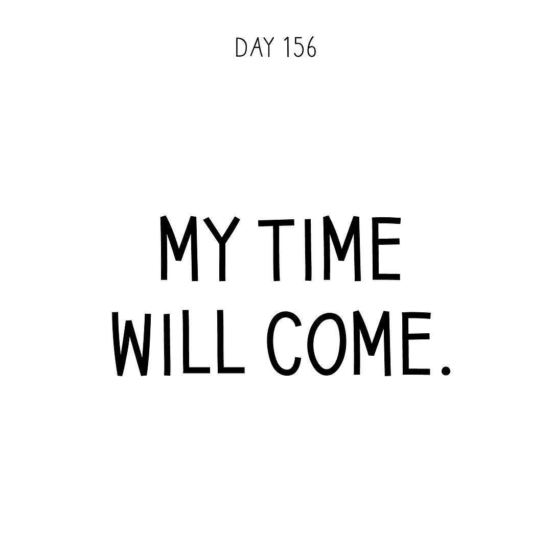 My Time Will Come A Quote A Day Makes It Ok Spreading Inspiration