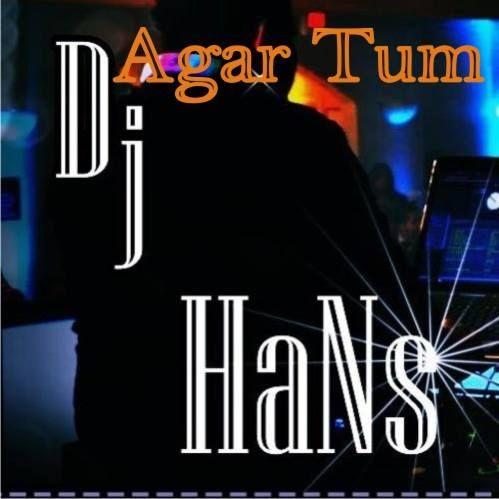 Agar Tum Mil Jao (Zeher) DJ Hans www indiandjremix co in