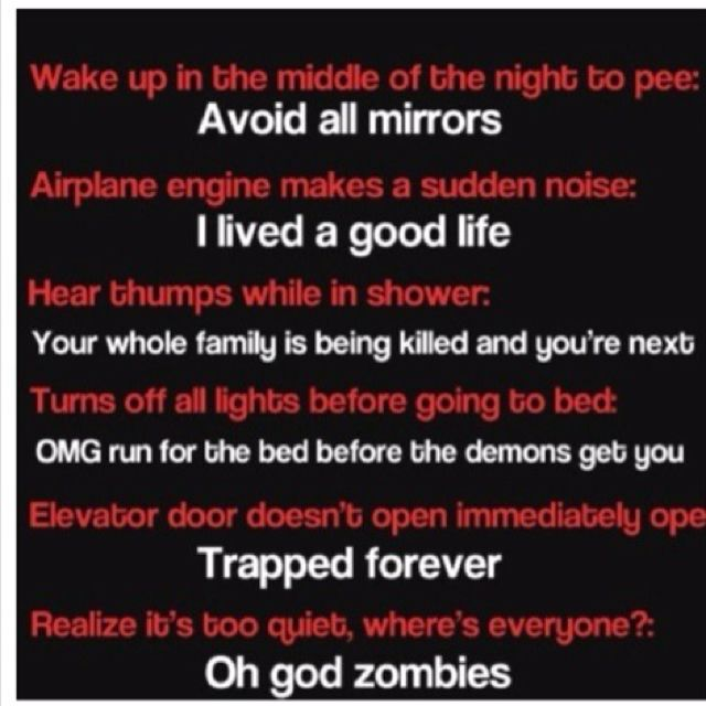 Haha I've thought almost all of these