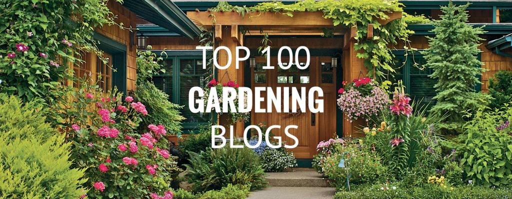 Top 100 Gardening Blogs Websites For Gardeners In 2020