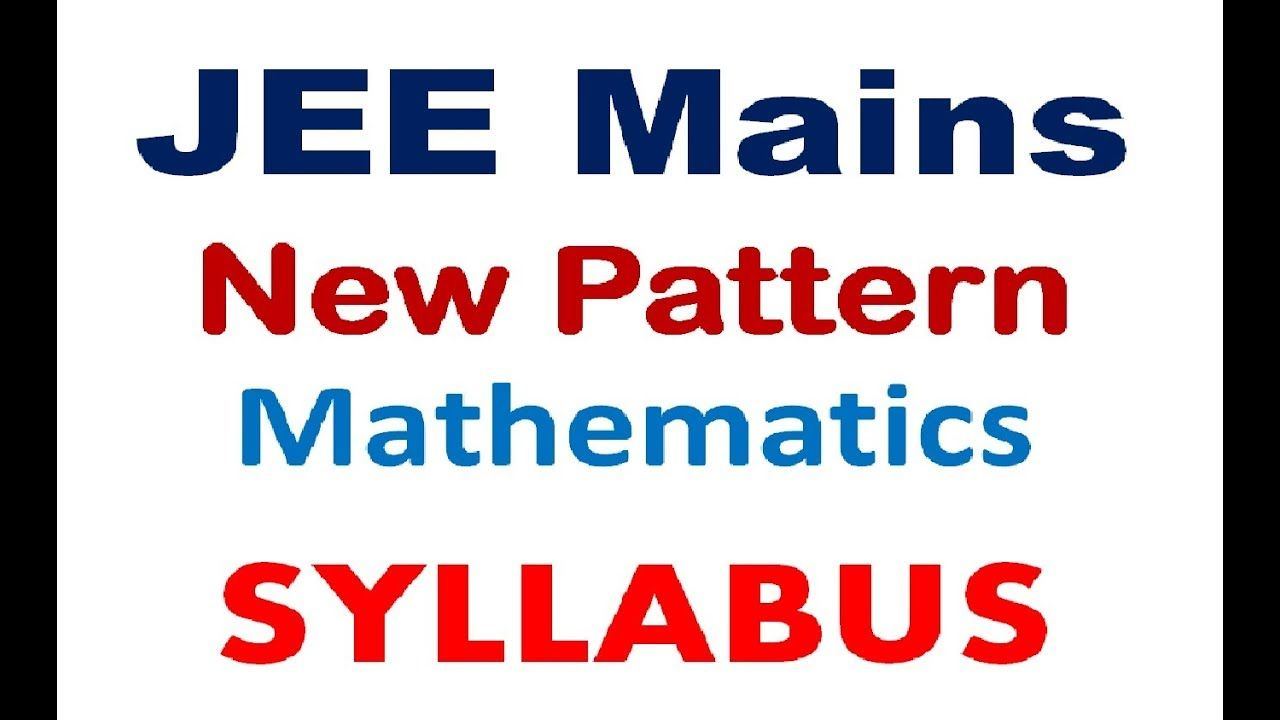 Jee Mains New Pattern Mathematics Syllabus For Jee Mains
