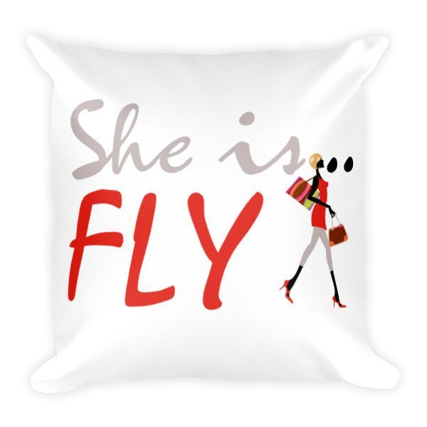 Pillow She is...Fly