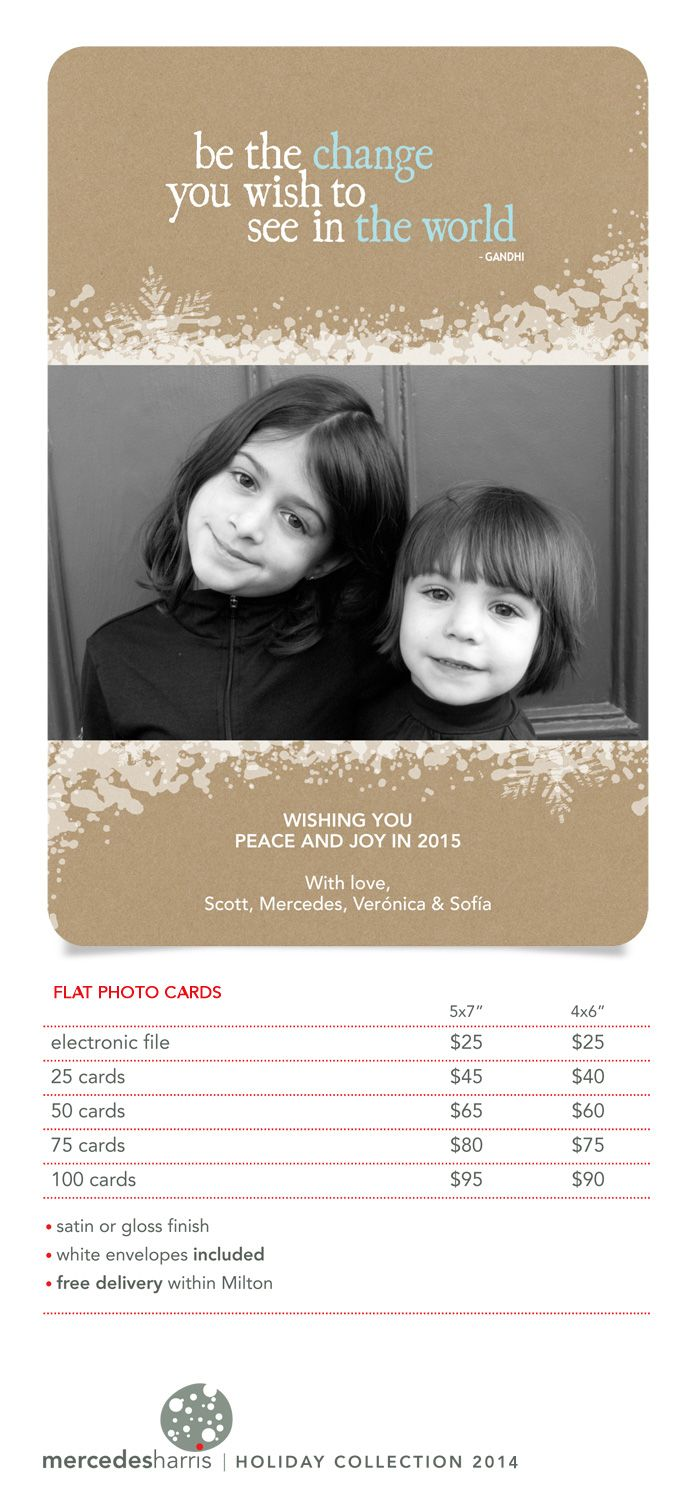 Turn your favorite family photo into Holiday greeting cards. Contact me at design@mercedesharris.com for more info.