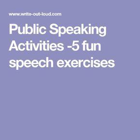 Public Speaking Activities -5 fun speech exercises ...