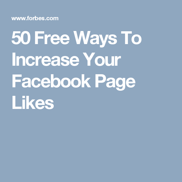 50 Free Ways To Increase Your Facebook Page Likes   #girlboss