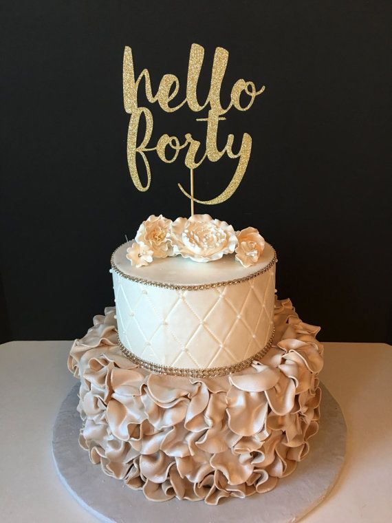Enjoyable Any Number Gold Glitter Hello Forty Cake Topper 40Th Birthday Funny Birthday Cards Online Alyptdamsfinfo