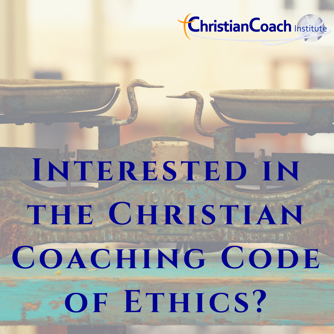 Interested In The Christian Coaching Code Of Ethics Get Our Free