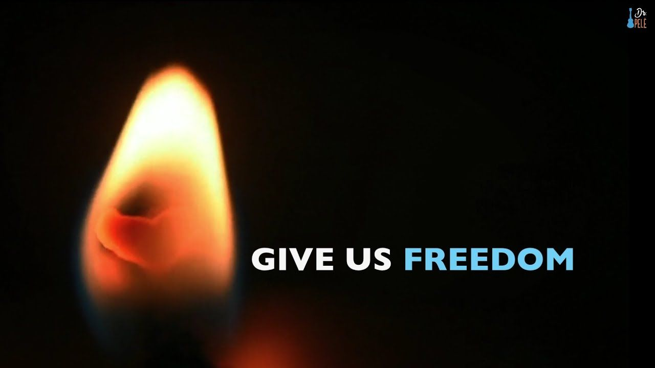 Give Us Freedom By Dr Pele In 2020 Freedom Images And Words Pele