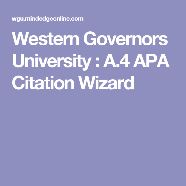 Western Governors University : A 4 APA Citation Wizard | wgu