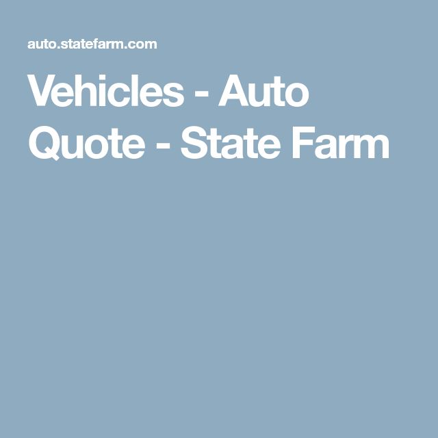 State Farm Car Insurance Quote Extraordinary Vehicles  Auto Quote  State Farm  Auto Insurance  Pinterest
