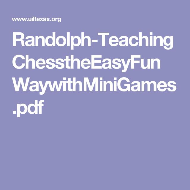 Randolph-TeachingChesstheEasyFunWaywithMiniGames.pdf