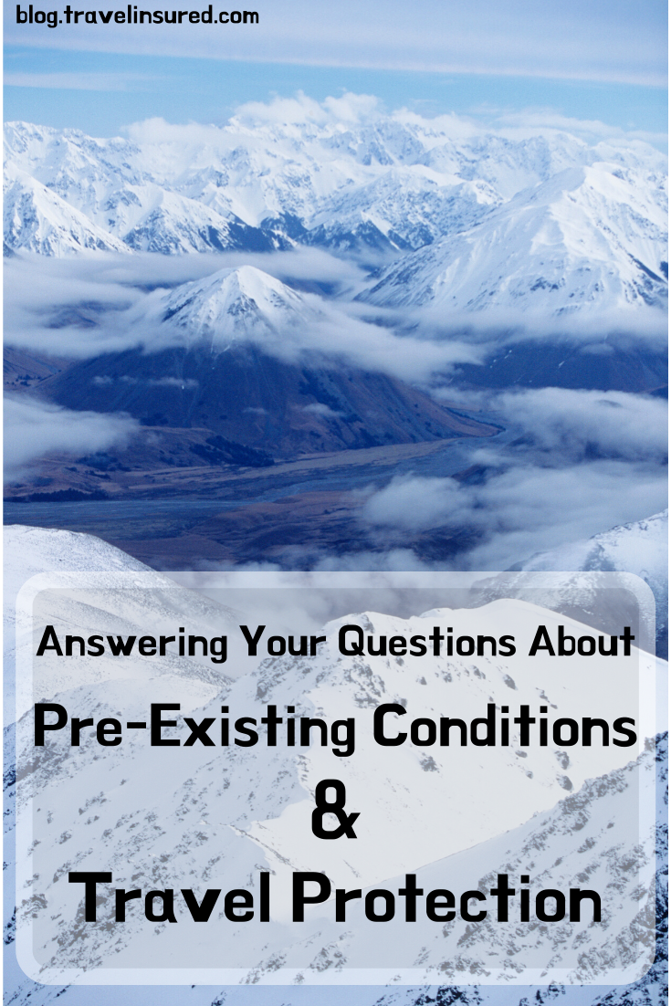 Answering Your Questions About Pre Existing Conditions And Travel