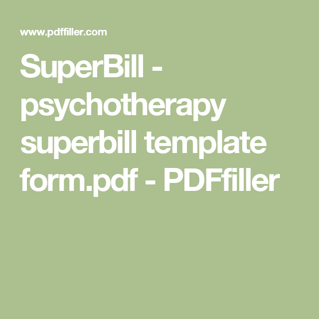 superbill psychotherapy superbill template pdffiller therapist private practice. Black Bedroom Furniture Sets. Home Design Ideas