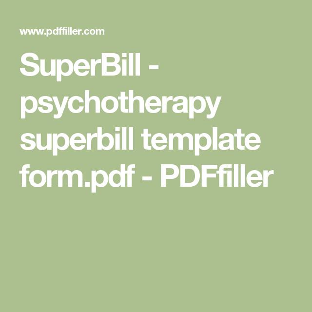 SuperBill - psychotherapy superbill template form.pdf - PDFfiller ...