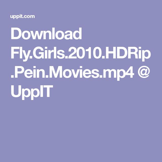 Download Fly Girls Hdrip Pein Movies Mp Uppit
