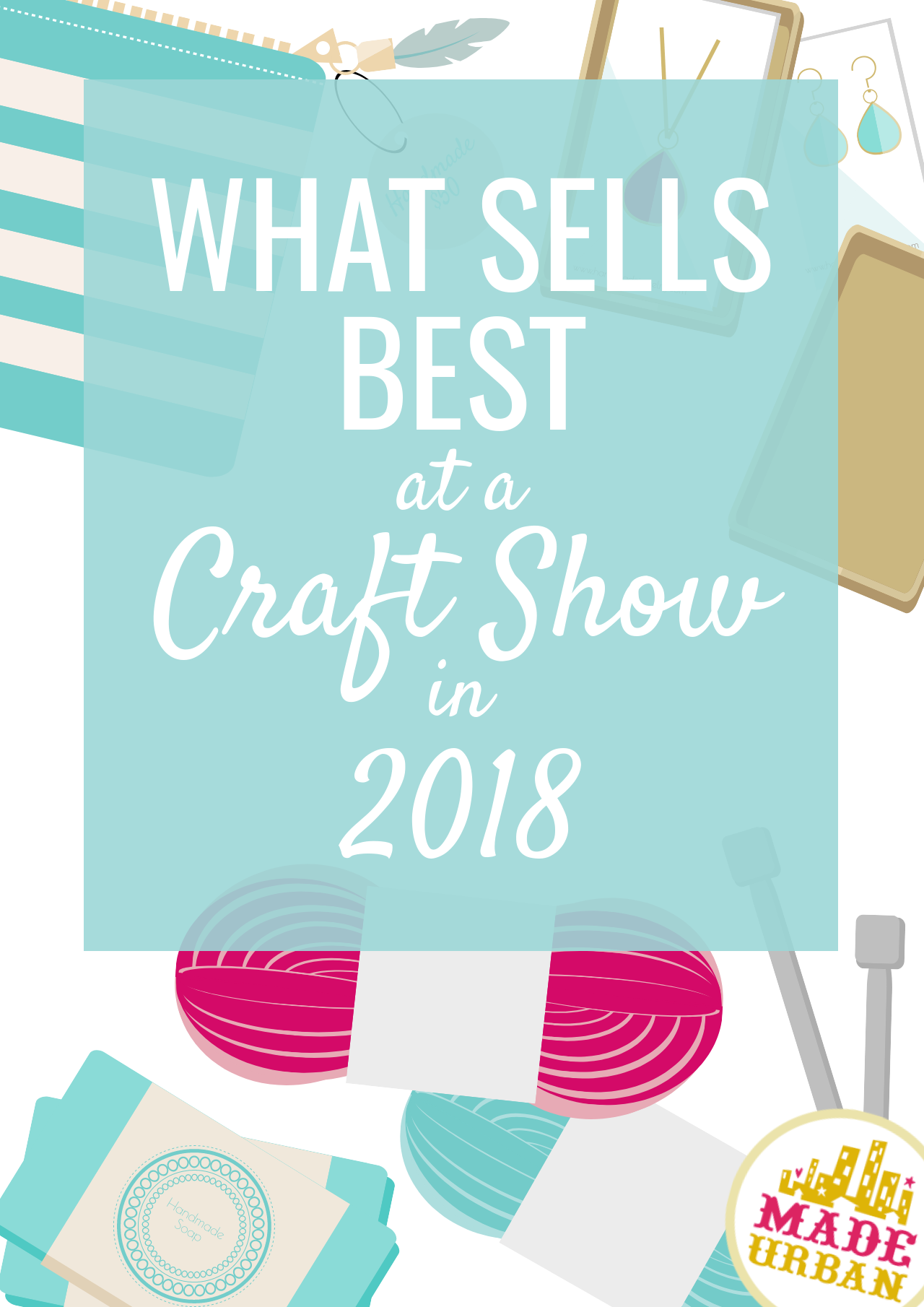 What Sells Best At A Craft Show Find Out Crafts To Make Sell