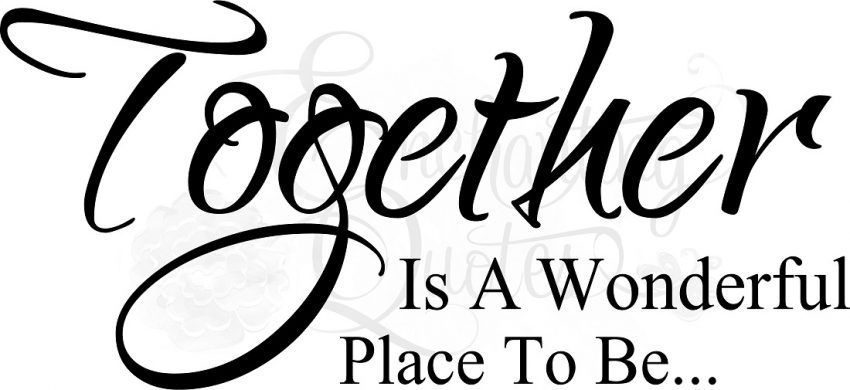17 Quotes About Togetherness Quotes Home Quotes Sayings