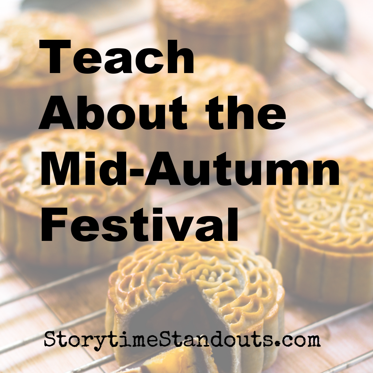 Teach About The Mid Autumn Festival In