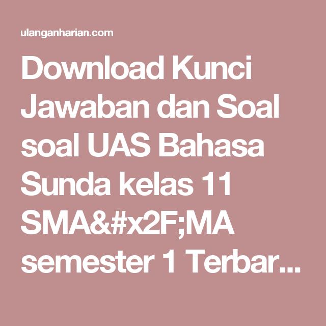 Download Kunci Jawaban Dan Soal Soal Uas Bahasa Sunda Kelas 11 Sma X2f Ma Semester 1 Terbaru Dan Terlengkap Ulanganhari Matematika Kelas 5 Bahasa Matematika