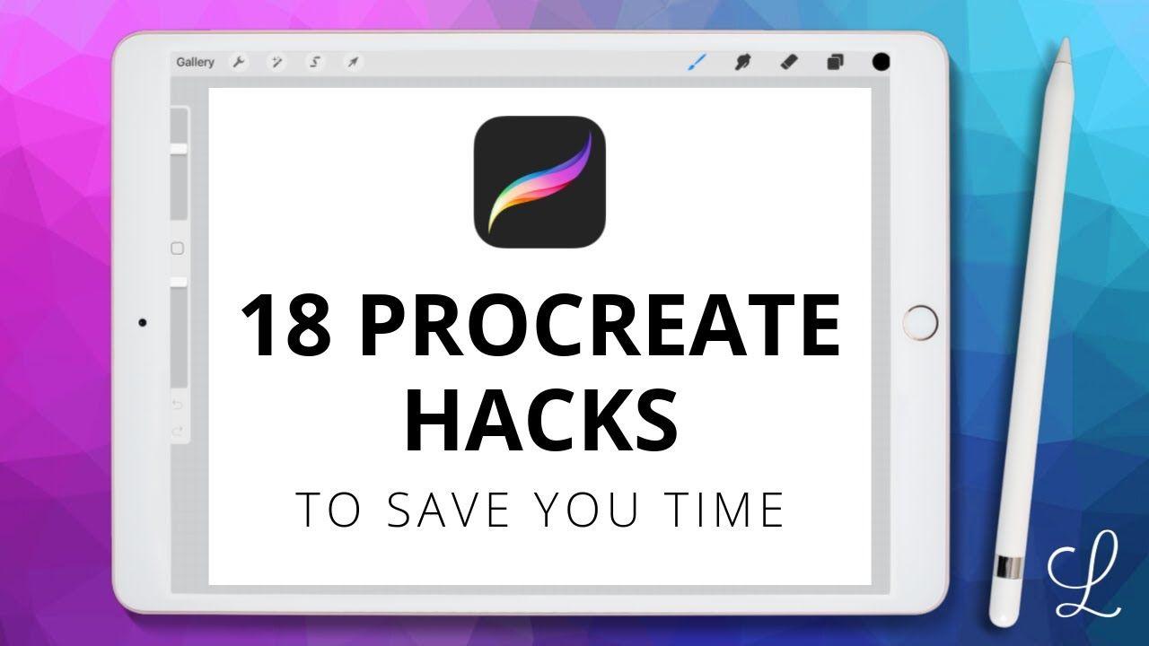 18 Procreate Hacks To Save You Time Youtube Procreate Lettering Procreate Ipad Procreate Tutorial
