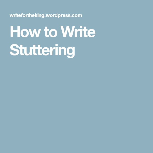 how to write stuttering