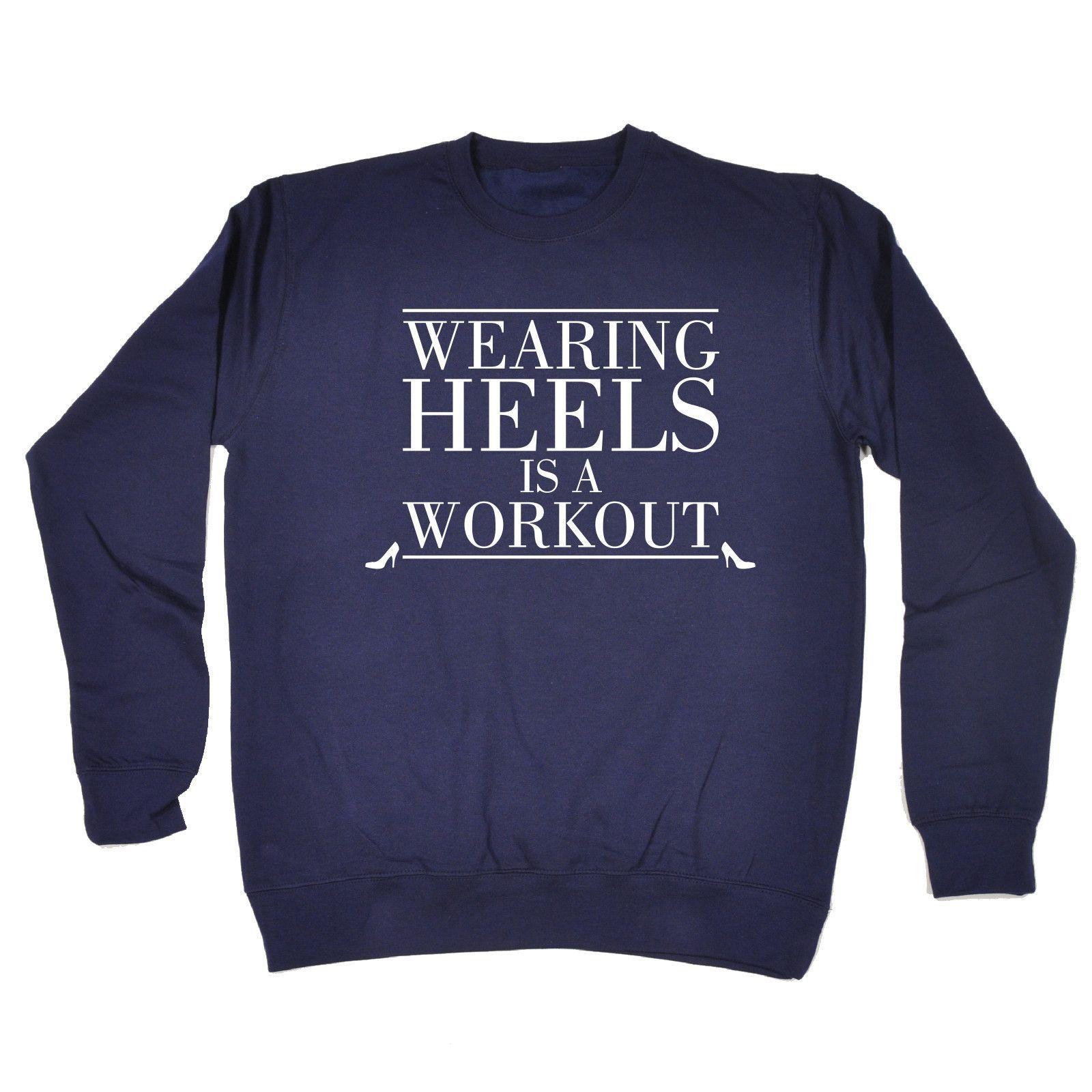 123t USA Wearing Heels Is A Workout Funny Sweatshirt