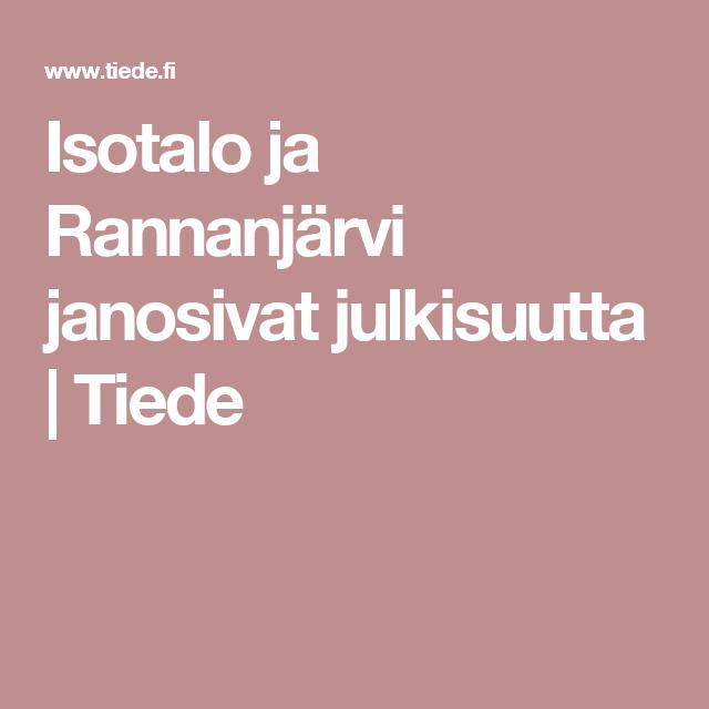 Isotalo ja Rannanjärvi janosivat julkisuutta   Tiede
