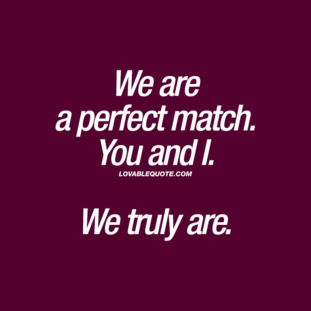 Match couples quotes perfect 150 Cute