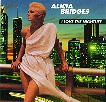 Image Result For Alicia Bridges I Love The Nightlife One Hit