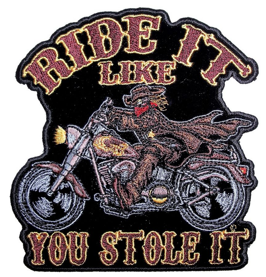 Ride it like you stole motorcycle embroidered biker