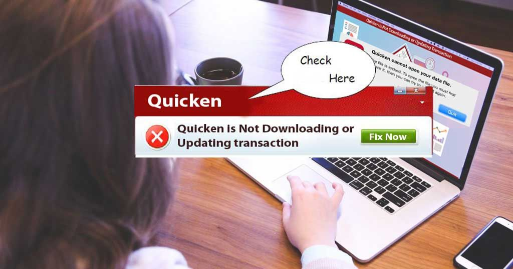 Why Quicken Won't Download or Update Transaction +1855