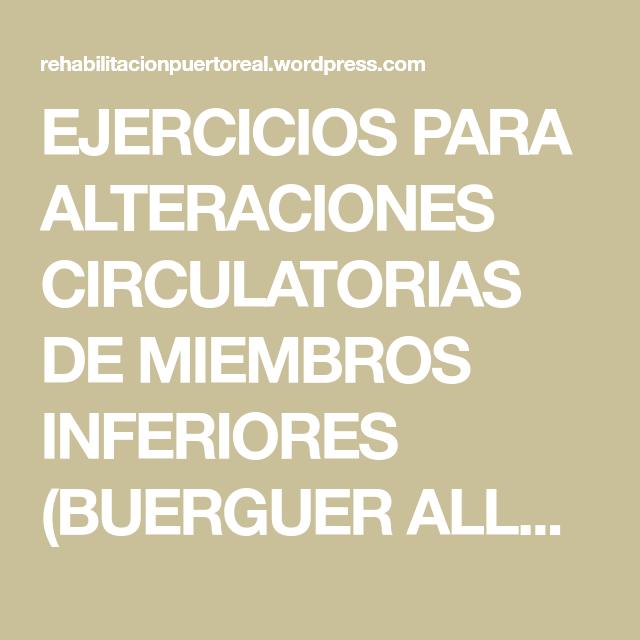 Ejercicios Para Alteraciones Circulatorias De Miembros Inferiores Buerguer Allen Y Recomendaciones Ejercicios Miembro Inferior Fenomeno De Raynaud
