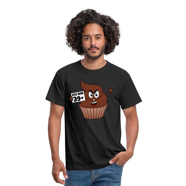 Kackcake 40 Geburtstag Spruch Ich Bin 39 Plus 1 Männer T Shirt
