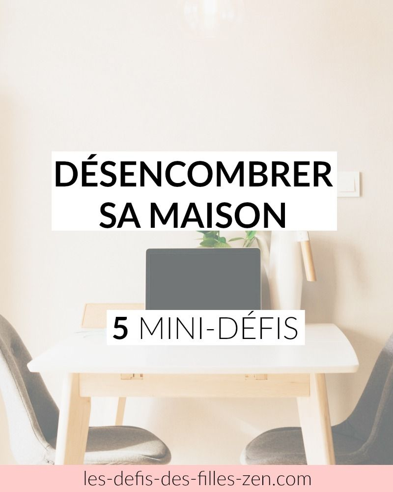 5 mini d fis pour d marrer le d sencombrement de sa maison organizations bullet journals and. Black Bedroom Furniture Sets. Home Design Ideas