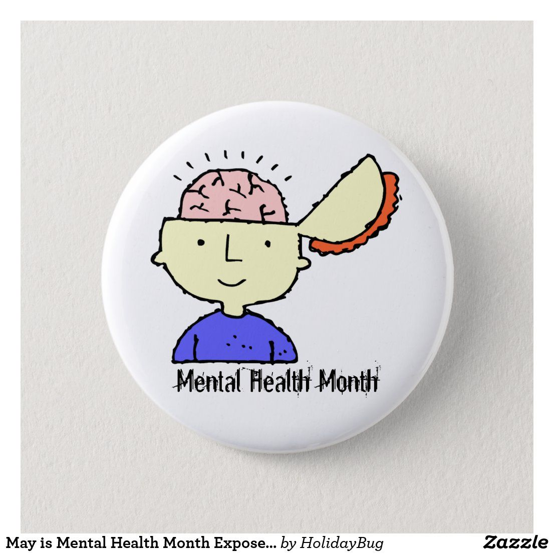 Photo of May is Mental Health Month Exposed Brain Button | Zazzle.com